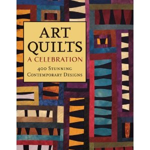 Art Quilts: A Celebration